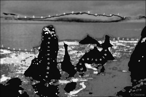 lassos d'écume, les monstres ensorcelés, le sacre du soleil