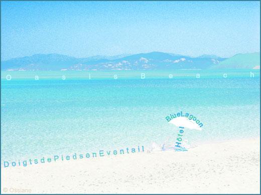 Hôtel blue lagoon, doigts de pied en éventail, oasis beach.