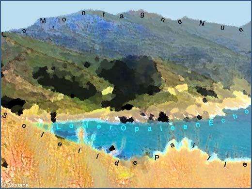 Soleil de paille, la mer d'opale en écho, la montagne nue.