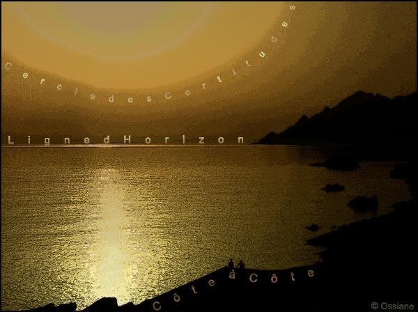 Ligne d'horizon, cercle des certitudes, côte à côte
