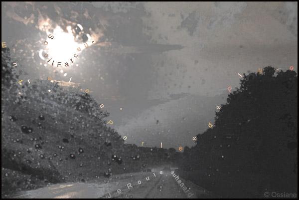 Soleil farceur, entre les perles de pluie, je roule au hasard
