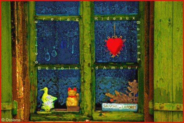 Un appel du coeur derrière les rideaux baissés<, besoin d'amour