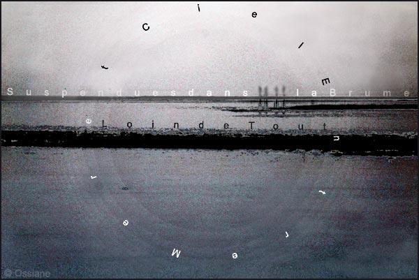 Loin de tout, suspendues dans la brume entre mer et ciel