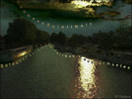 Bateaux fantômes, miroir aux eaux dormantes, comme un soleil noir
