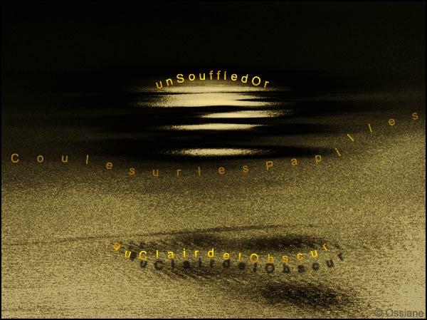 Un souffle d'or coule sur les papilles au clair de l'obscur