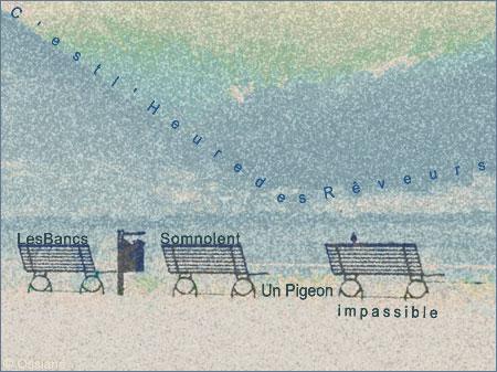 Les bancs somnolent, un pigeon impassible, c'est l'heure des rêveurs